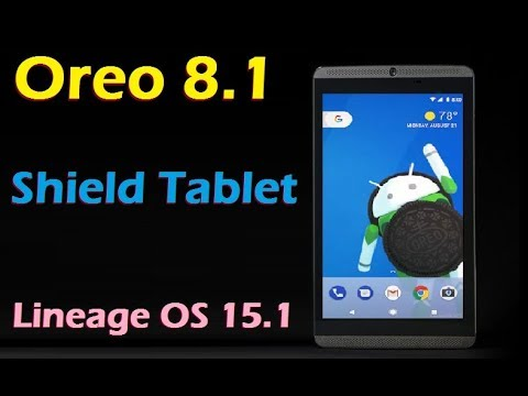 How to Install Android Oreo 8.1 NVidia Shield Tablet (Lineage OS 15.1) Install and Review