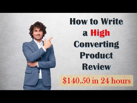 How To Write a Review   Write a High Converting Product Review   $140.50 in 24 hours