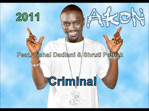 Akon Ft Vishal Dadlani & Shruti Pathak - Criminal (2011) *FULL HD * With Lyrics