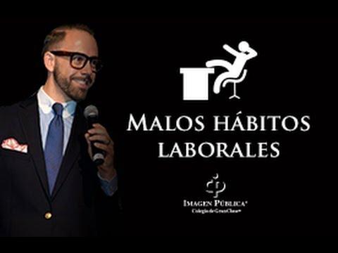 Malos hábitos laborales - Alvaro Gordoa Imagen Pública