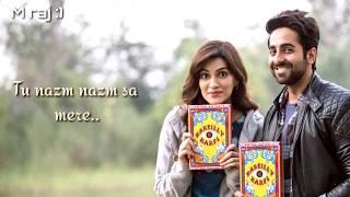 Nazm Nazm Unplugged Al Bareilly Ki Barfi Feat Ayushmann Khurrana