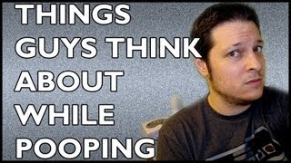 Things Guys Think About While Pooping