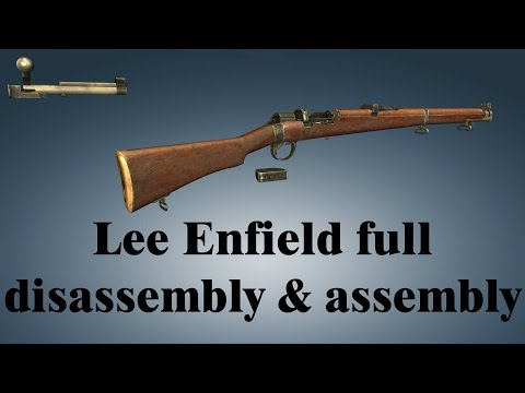 Lee Enfield: full disassembly & assembly