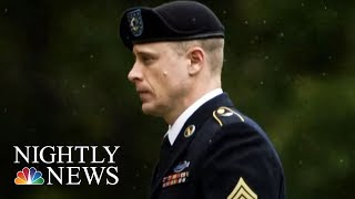 Bowe Bergdahl Pleads Guilty After Walking Off Military Post In Afghanistan | NBC Nightly News