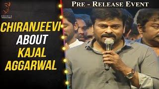 Chiranjeevi About kajal Aggarwal @ Khaidi No 150 Pre Release Event || V V Vinayak