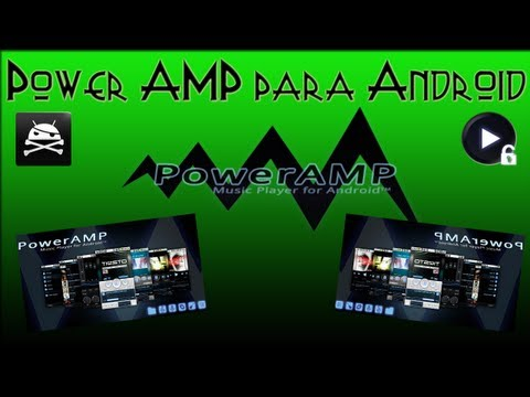Reproductor Power AMP para Android (Español. Instalacion. Root)