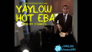 Yaylow - Hot Eba (Prod. by O'Shakes)