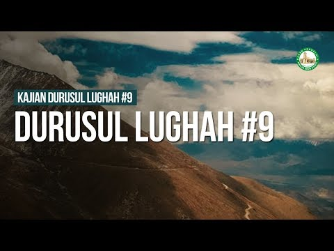 Durusul Lughah Al Arobiyyah #9 - Ustadz Muhammad Hafidz Anshari