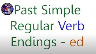 British English Past Simple Regular Verb Endings - Learn English