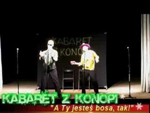 """Kabaret z Konopi - """"A Ty jesteś bosa, tak!"""""""