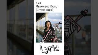 Lirik lagu Anji - Menunggumu(cover Rock) Jeje guitaraddict  feat Murdani kahar
