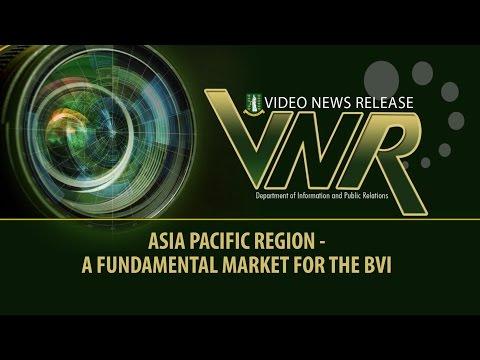VNR - ASIA PACIFIC REGION - A FUNDAMENTAL MARKET FOR THE BVI