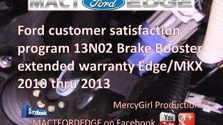 Customer Satisfaction Program 13N02 2010 thru 2013 Edge MKX brake booster extended warranty