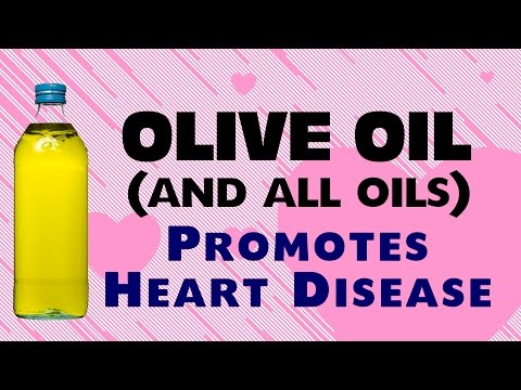 Olive Oil -- It's NOT good for your heart!
