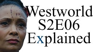 Westworld S2E06 Explained