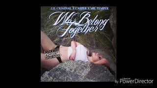 """Lil Criminal - """"We Belong Together"""" (Ft. Casper & Mr. Temper)"""