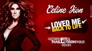 Celine Dion - Loved Me Back To Life (Hudson Leite & Thaellysson Pablo Remix)