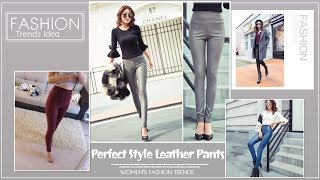 Perfect Style Leather Pants for Women this Season  Girls Leather Pants