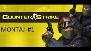 Counter Strike #1  Montaj