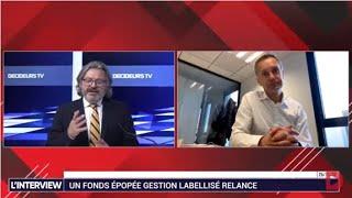 L'interview - Gestion de Fortune - Un fonds Epopée Gestion labellisé Relance
