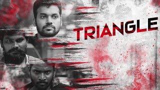 Triangle – New Tamil short Film 2019