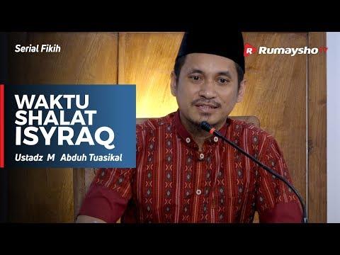 Serial Fikih : Waktu Shalat Isyraq - Ustadz M Abduh Tuasikal