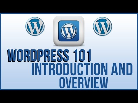 Wordpress 101 -  Introduction And Overview HOW TO USE WORDPRESS