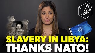 Video: Slavery in Libya thanks to NATO - Rania Khalek