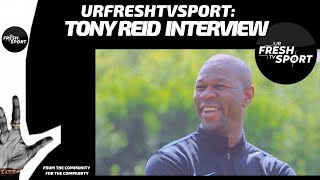 URFRESHTV SPORT: TONY REID INTERVIEW