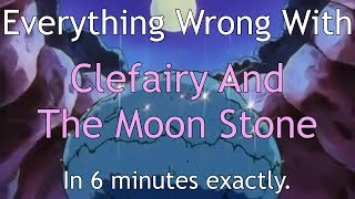 Everything Wrong With Clefairy And The Moon Stone In 6 Minutes Exactly Pok Sins