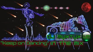 """Dj Myxtyx House Music Set """"Keep on Dancing"""" (Tribute to Subscribers)"""