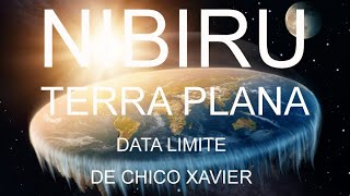 NIBIRU/TERRA PLANA/DATA LIMITE