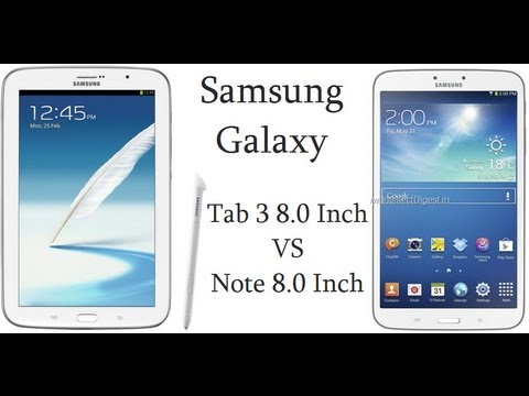 Samsung Galaxy Tab 3 8.0 Inch VS Galaxy Note 8.0 Inch- Tab 311 VS N5100