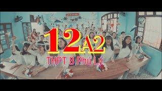 [MV] Kỷ Yếu Chất Nhất Vịnh Bắc Bộ [MV] 12A2 Trường THPT Phủ Lý B - TP Phủ Lý 2019 Full 21:9
