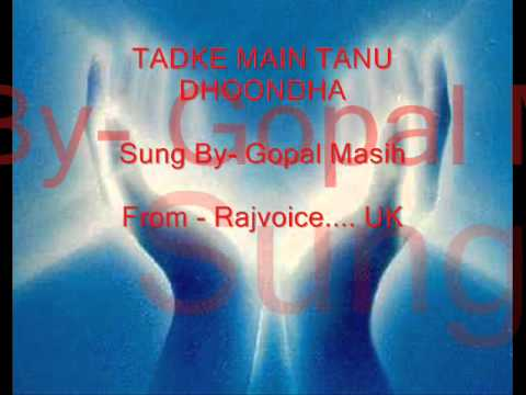 Gopal Masih - Punjabi Christian Song - Tadke Main Tainu Dhoondha video