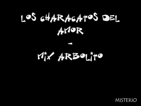 Los Characatos Del Amor - Mix Arbolito 2011