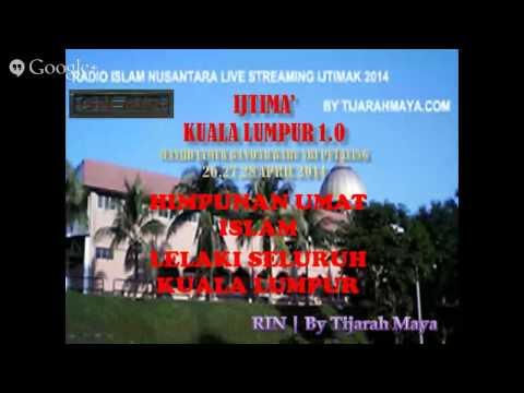 Radio Islam Nusantara   BAYAN HIDAYAT LIVE IJTIMAK KUALA LUMPUR 1.0 by TIJARAHMAYA -28/4