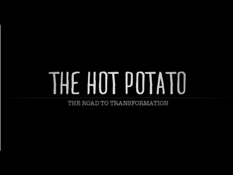 The Hot Potato. The Road To Transformation video