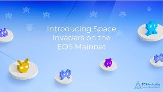 How to play Space Invaders on the EOS Mainnet - Let's break TPS records!