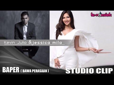 download lagu Kevin Julio Feat Jessica Mila - Baper Bawa Perasaan  Studio gratis