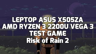 AMD Ryzen 3 2200U Vega 3 - Risk of Rain 2 - ASUS X505ZA
