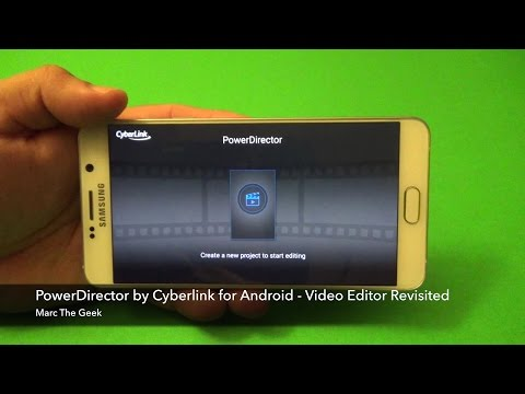 PowerDirector for Android - Video Editing App Revisited