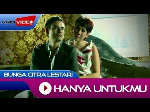 Bunga Citra Lestari - Hanya Untukmu   Official Video