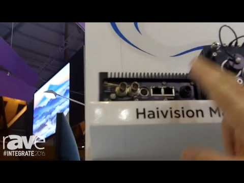 Integrate 2016: Haivision Showcases Its Military Grade Makito Harsh and XR Encoders and Decoders