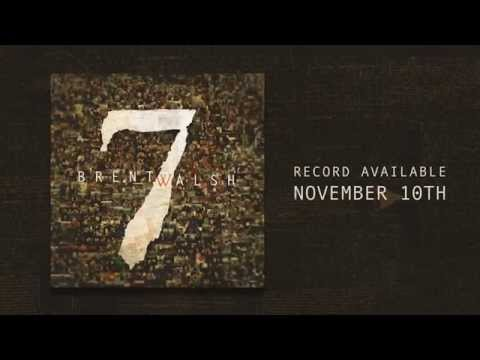 Brent Walsh – 7 – Album Announcement