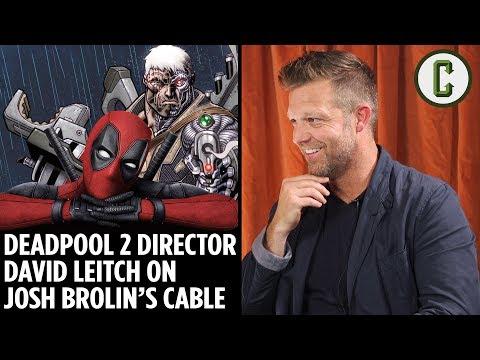 Deadpool 2 Director David Leitch On Josh Brolin's Cable