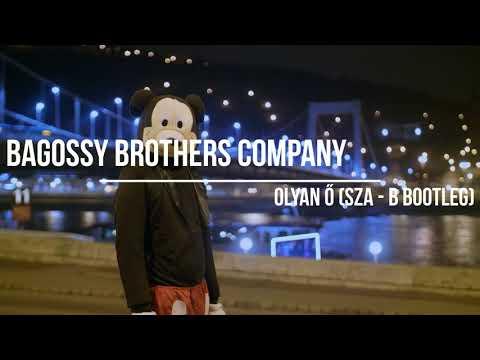Bagossy Brothers Company  - Olyan Ő (Sza - B Bootleg)