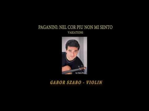 Nicolo Paganini: Nel Cor Piu Non Mi Sento variations - Gabor Szabo Violin