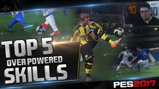 PES 2017 SKILLS (TOP 5 OVER POWERED MOVES)