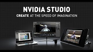 Introducing NVIDIA Studio | Create at the Speed of Imagination
